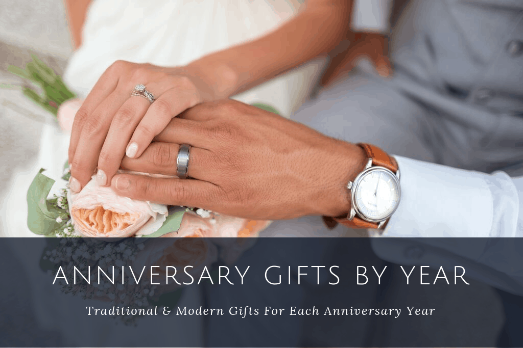Anniversary Gifts by Year Guide: Traditional and Modern Gifts for Him & Her