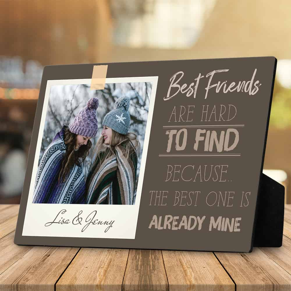Best Friends Are Hard To Find Personalized Photo Plaque