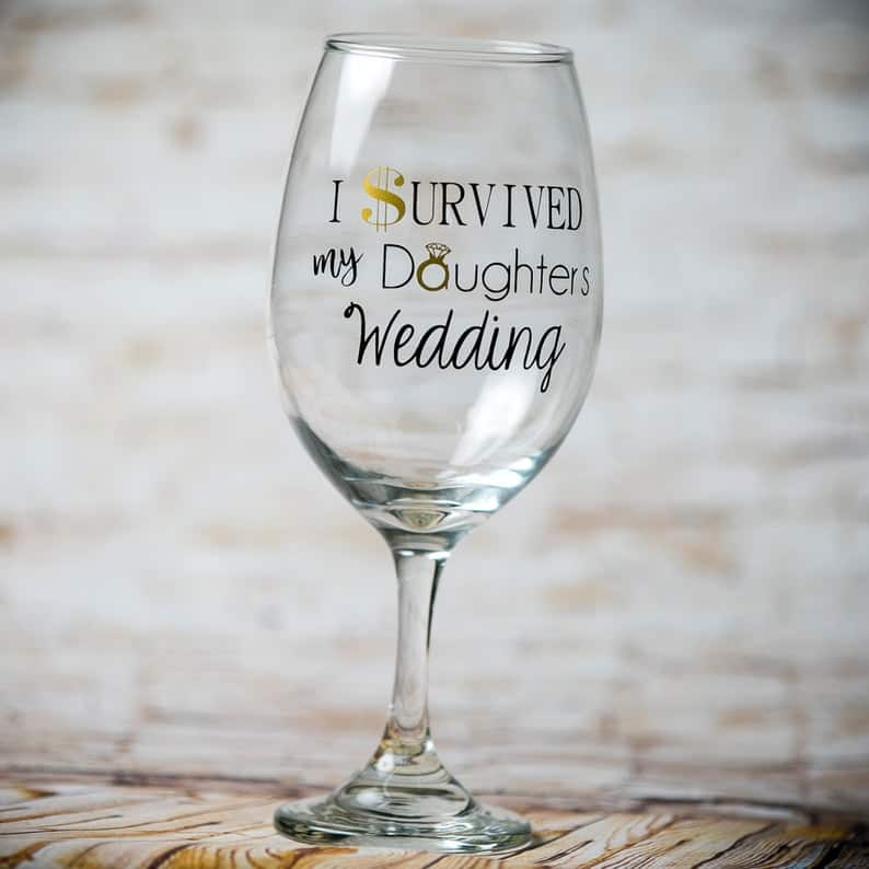 I survive my daughter's wedding wine glass