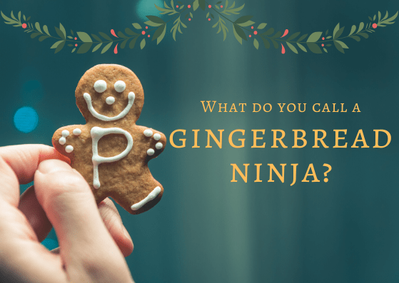 what do you call a gingerbread ninja funny saying