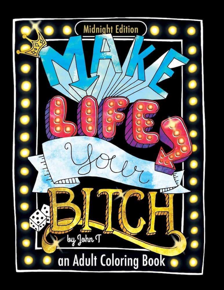 Make Life Your Bitch- Motivational adult coloring book For Secret santa gift exchange