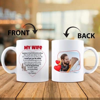 unique valentines day gift for her instead of flower: to my wife custom photo mug