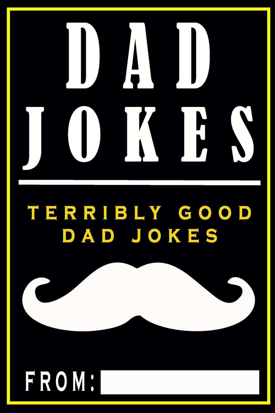 Dad Jokes: Terribly Good Dad Jokes Book