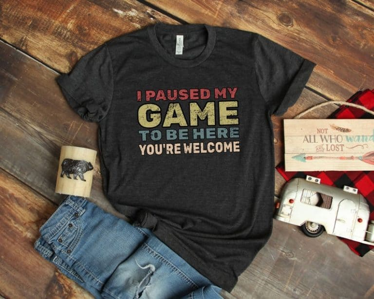 funny gift for gamers: i paused my game to be here t-shirt