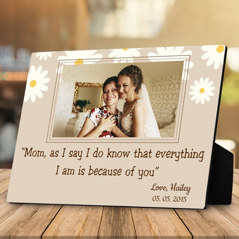 mom everything I am custom desktop photo plaque