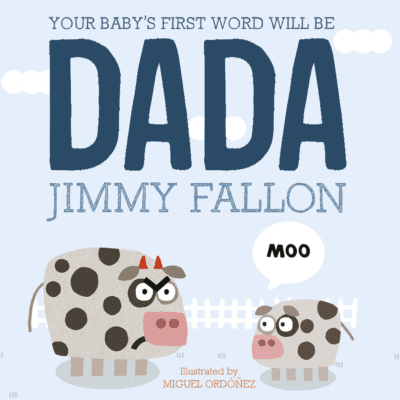 your baby's first word will be dada - jimmy fallon - Gift For A New Dad