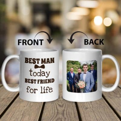 Best Man Today Best Friend For Life - Custom Photo Mug