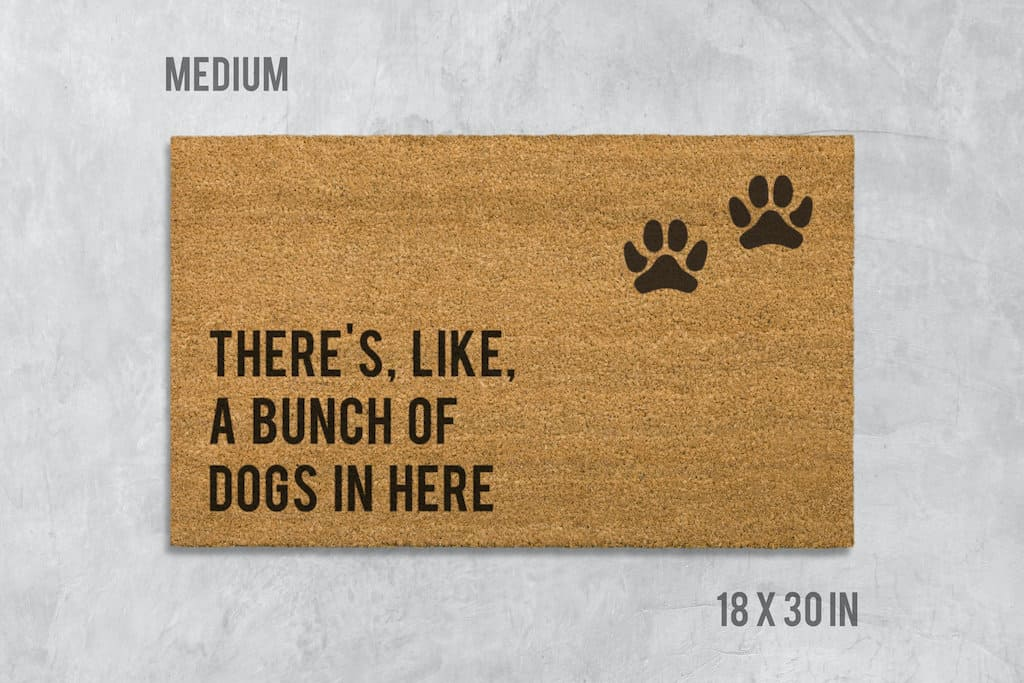 There's Like A Bunch of Dogs in Here Doormat