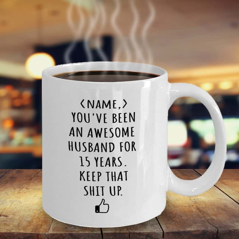 15 year anniversary ideas for him:Personalized Wedding Anniversary Gift Mug For Husband