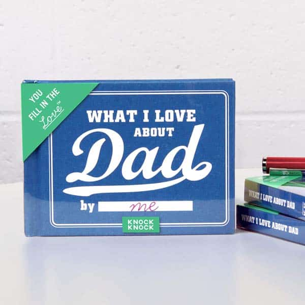 fathers day ideas: What I Love about Dad