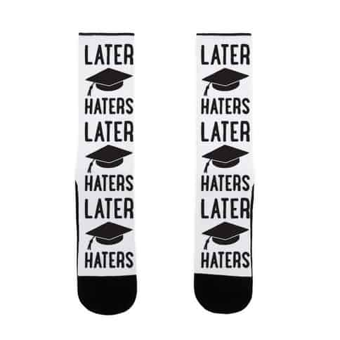 Later Haters Graduation Socks For Him