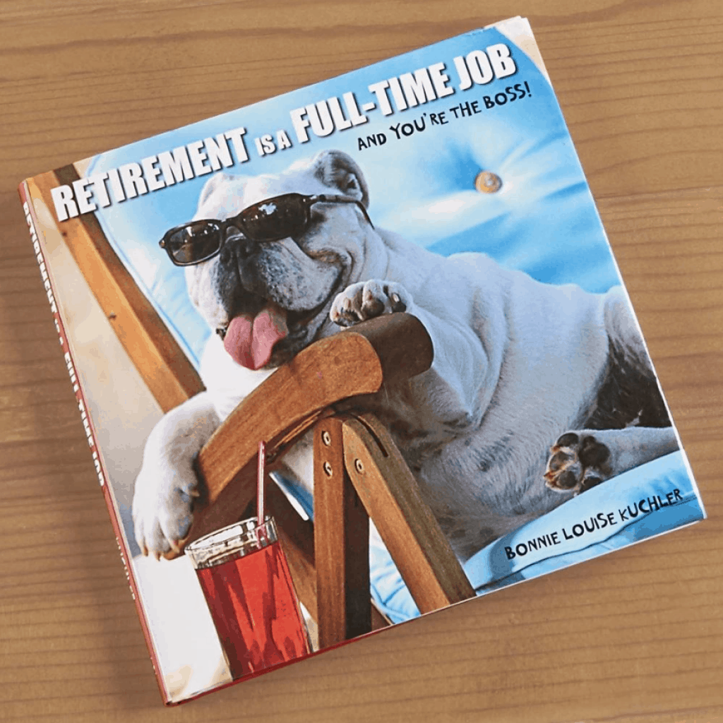 "The book named ""Retirement is a Full Time Job"" with a photo of dog on the cover - retirement gifts for men"