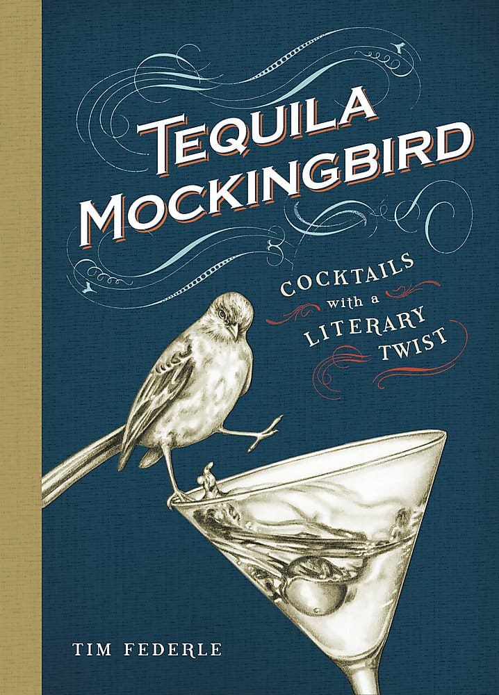 Tequila Mockingbird- Cocktails with a Literary Twist - A Book For A College Graduation Gift For Men