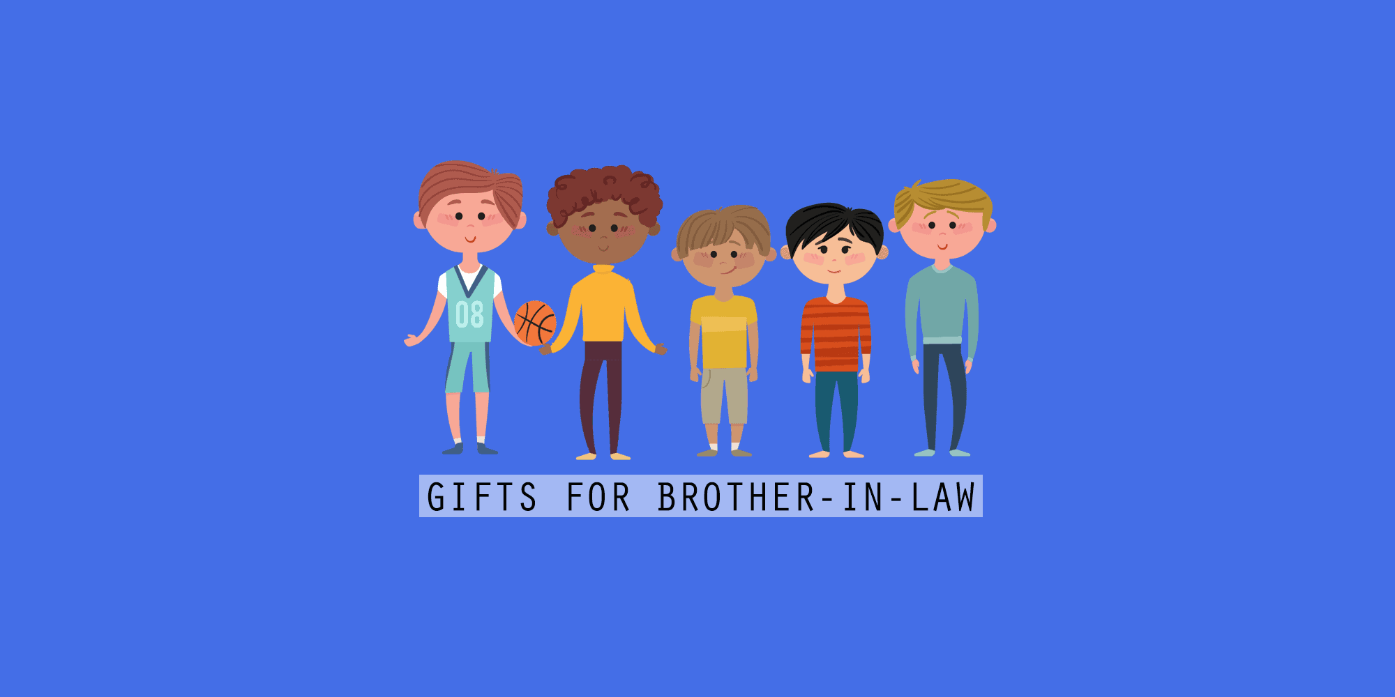 Best Gifts for Brother-in-Law: 35+ Coolest Ideas (2021)