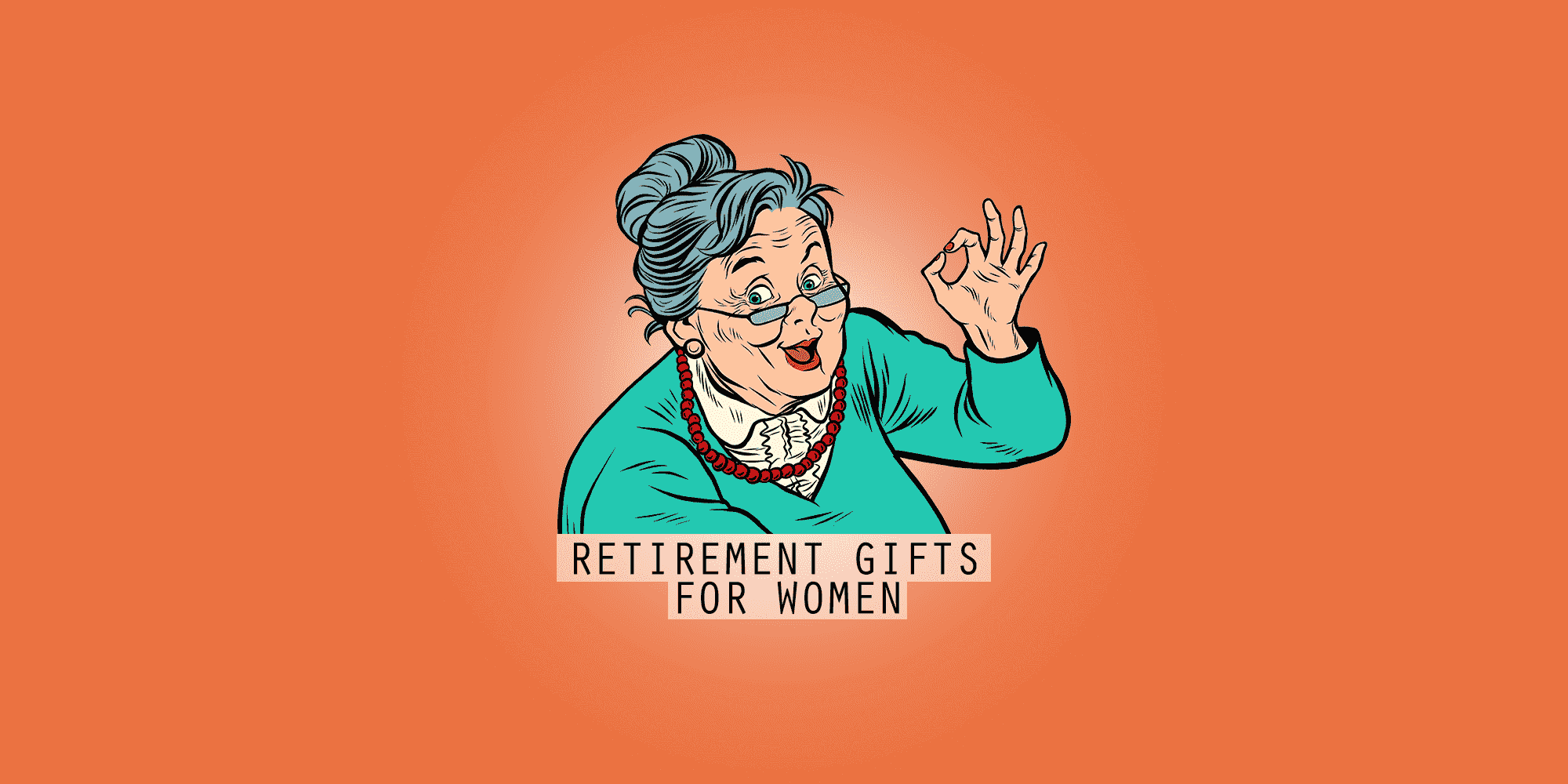 45+ Best Retirement Gifts For Women (2021 Gift Guide)