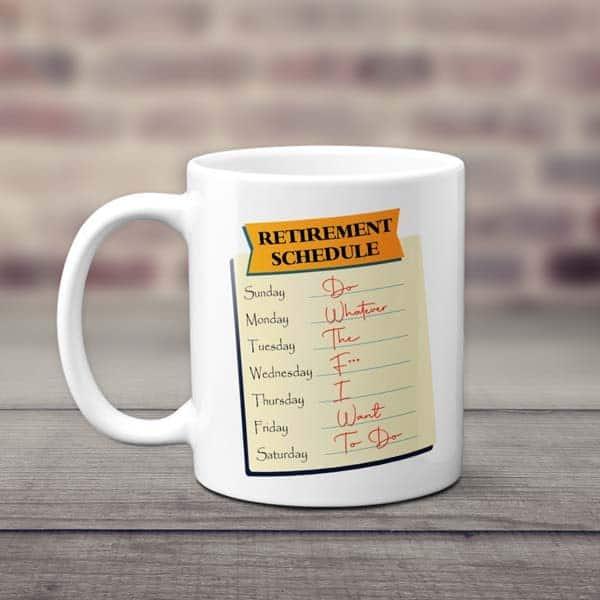 retirement schedule coffee mug