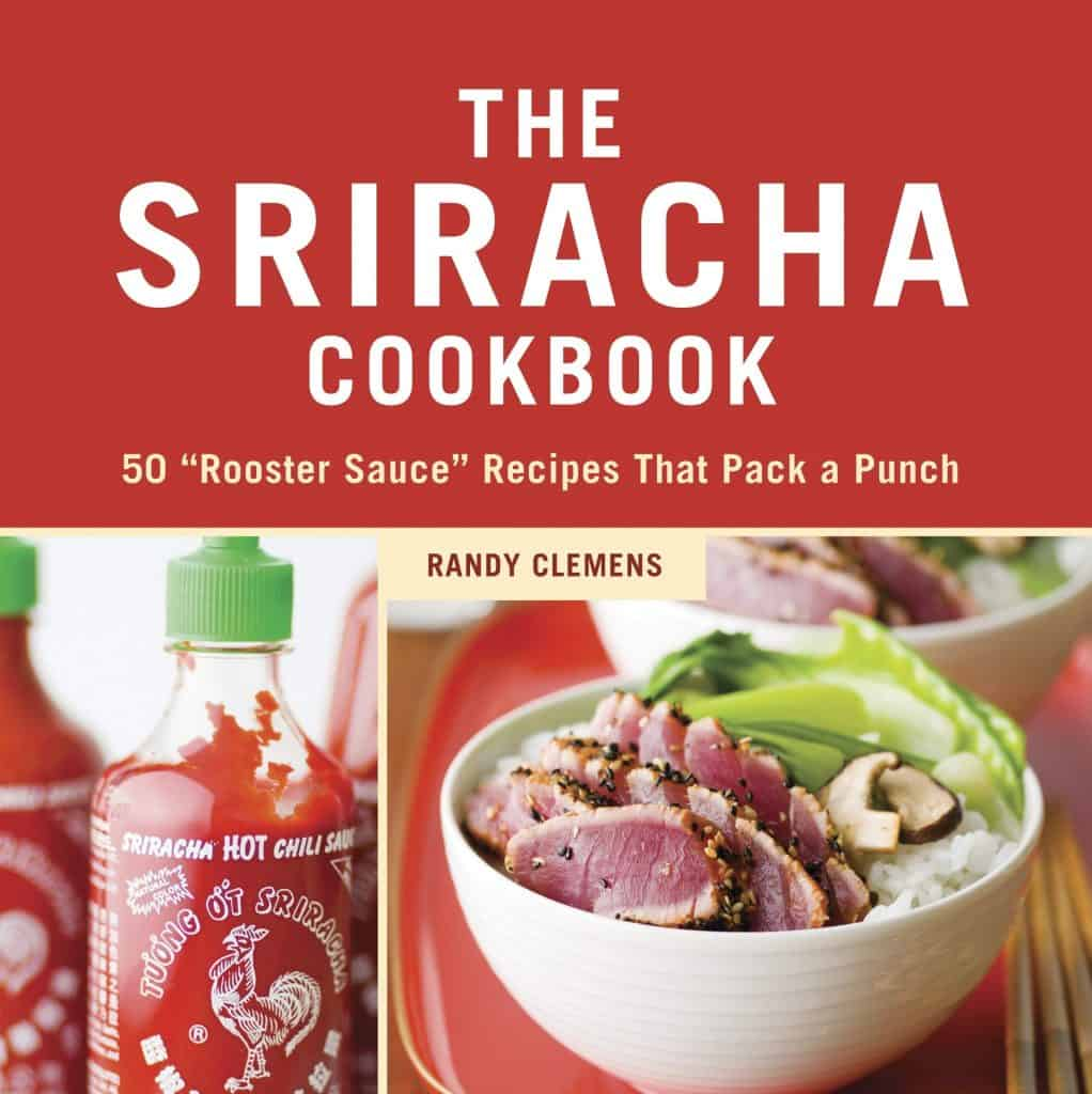 gifts for hot sauce lovers: the sriracha cookbook