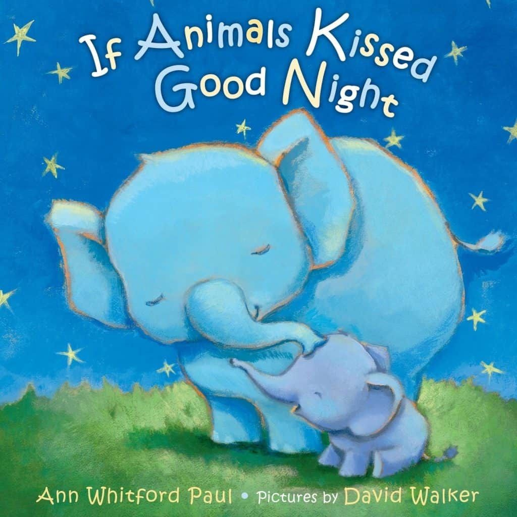 The book named If Animals Kissed Good Night with a picture of 2 elephants