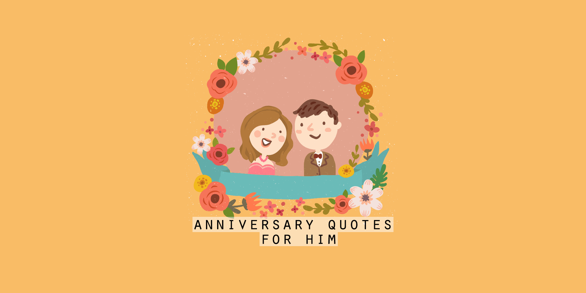 Happy Anniversary Quotes For Him: 90+ Messages from The Heart to Celebrate Time Spent Together (2020)