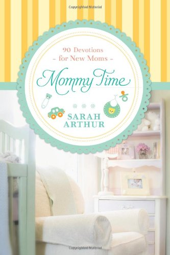 """Mommy Time: 90 Devotions for New Moms"" book"