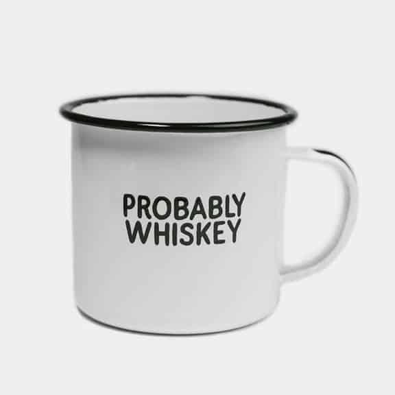 funny whiskey drinker gift: probably whiskey mug