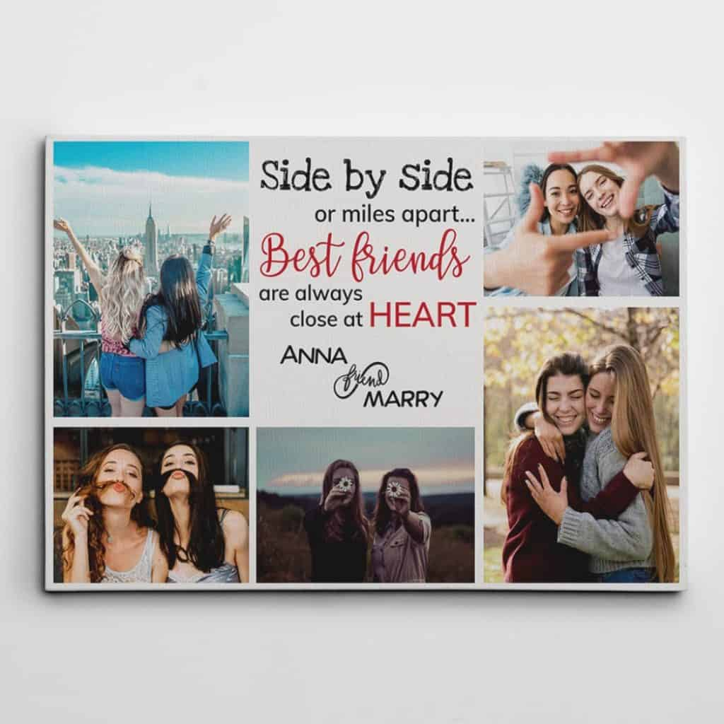a photo collage canvas print that says side by side or miles apart, Best Friends are always close at heart