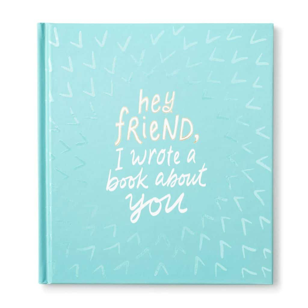 bff gifts: Hey Friend, I Wrote a Book About You