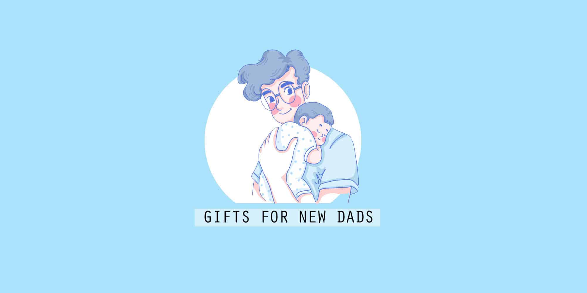 40+ Best New Dad Gifts for Any First-Time Dad (2021)