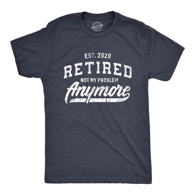 "retirement gift for dad: ""I'm Retired"" T-Shirt"