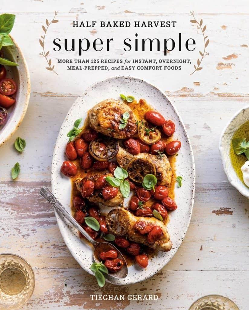 gifts for mom christmas: Half Baked Harvest Super Simple Cookbook