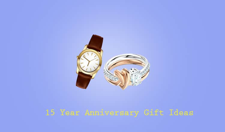 The Best 15 Year Anniversary Gift Ideas for Him, Her, and Them [2021 Guide]