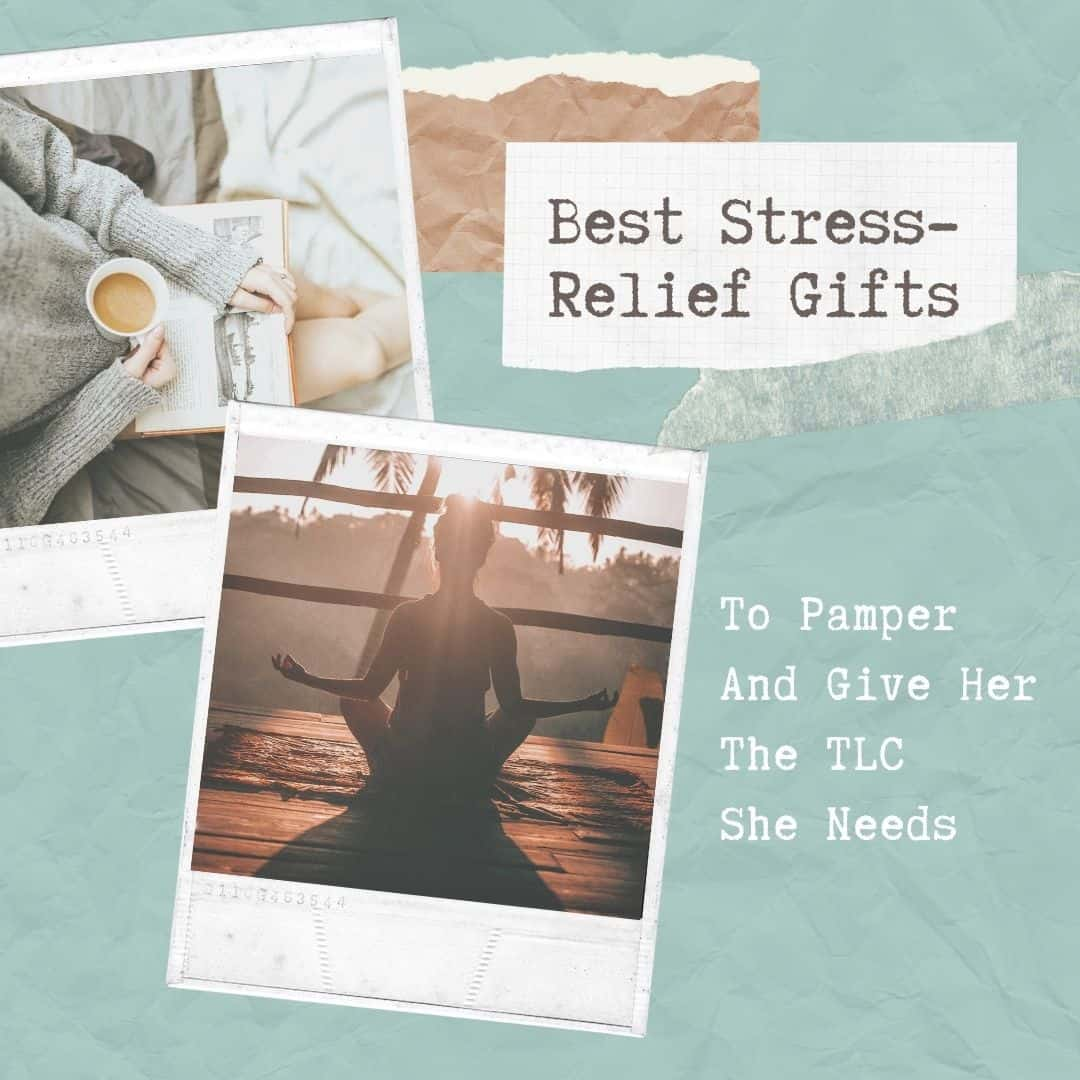 35 Best Stress-Relief Gifts For Women In 2020