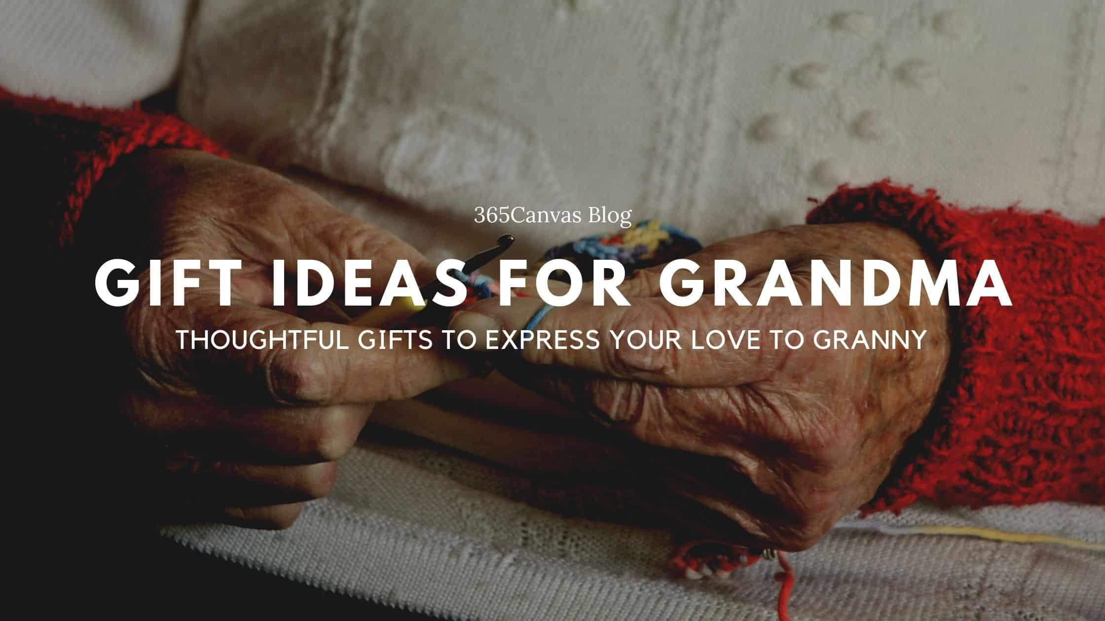 40+ Thoughtful Gift Ideas for Grandma to Show Her Love (2021)