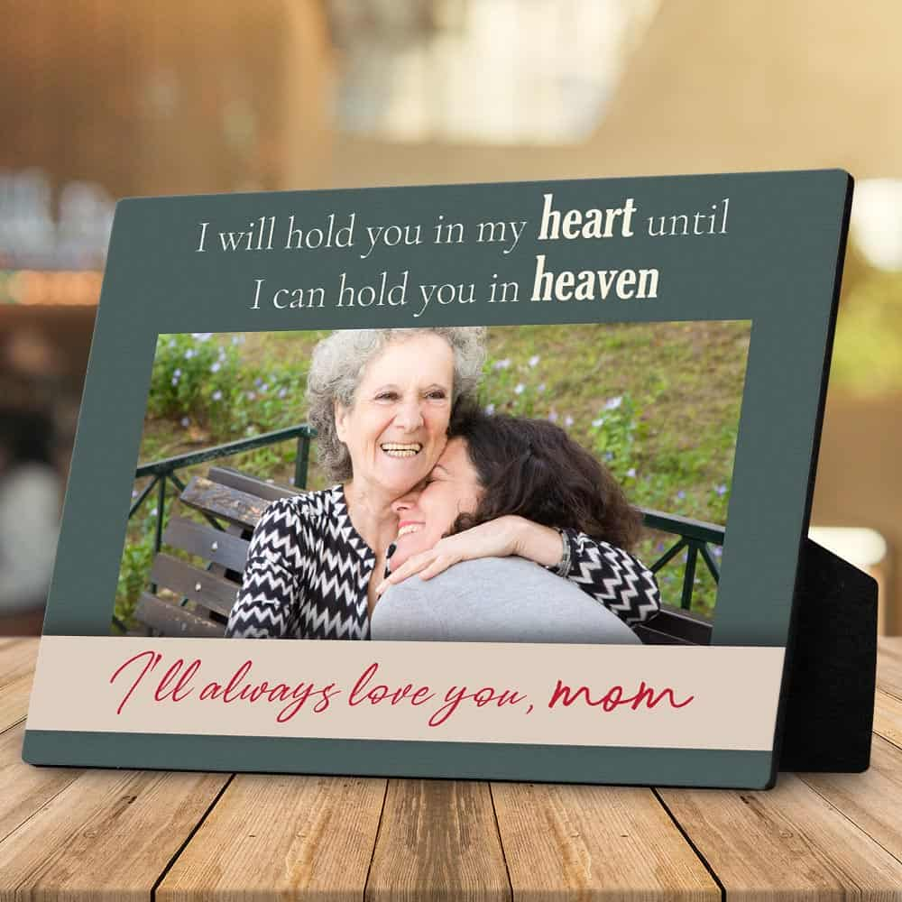 I'll Hold You In My Heart Until I Can Hold You In Heaven Photo Plaque - mom memorial gift