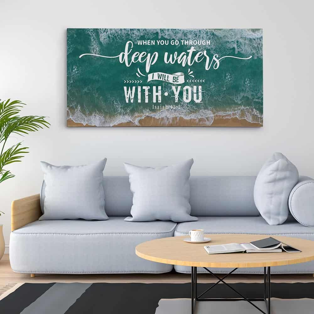 When You Go Through Deep Waters I Will Be With You - Christian Canvas Wall Art Hung On The Wall