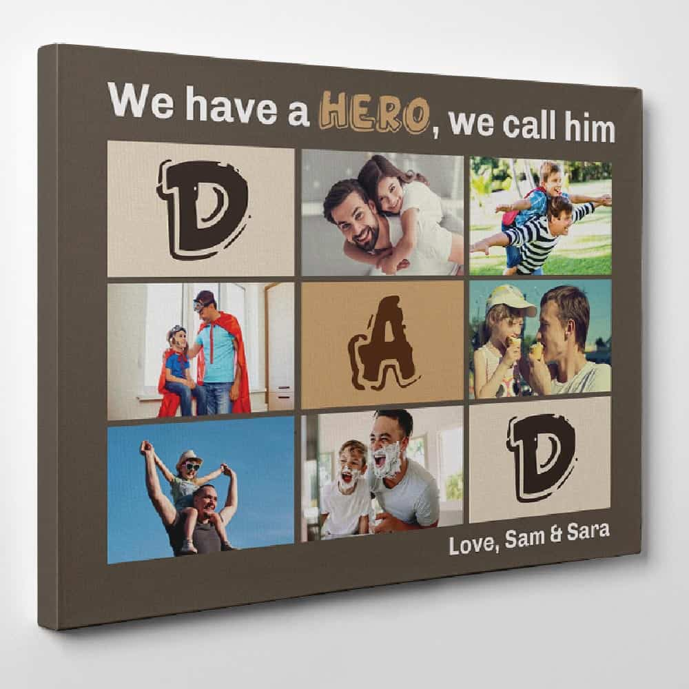 """We Have A Hero We Call Him Dad"" Photo Collage Canvas Print"