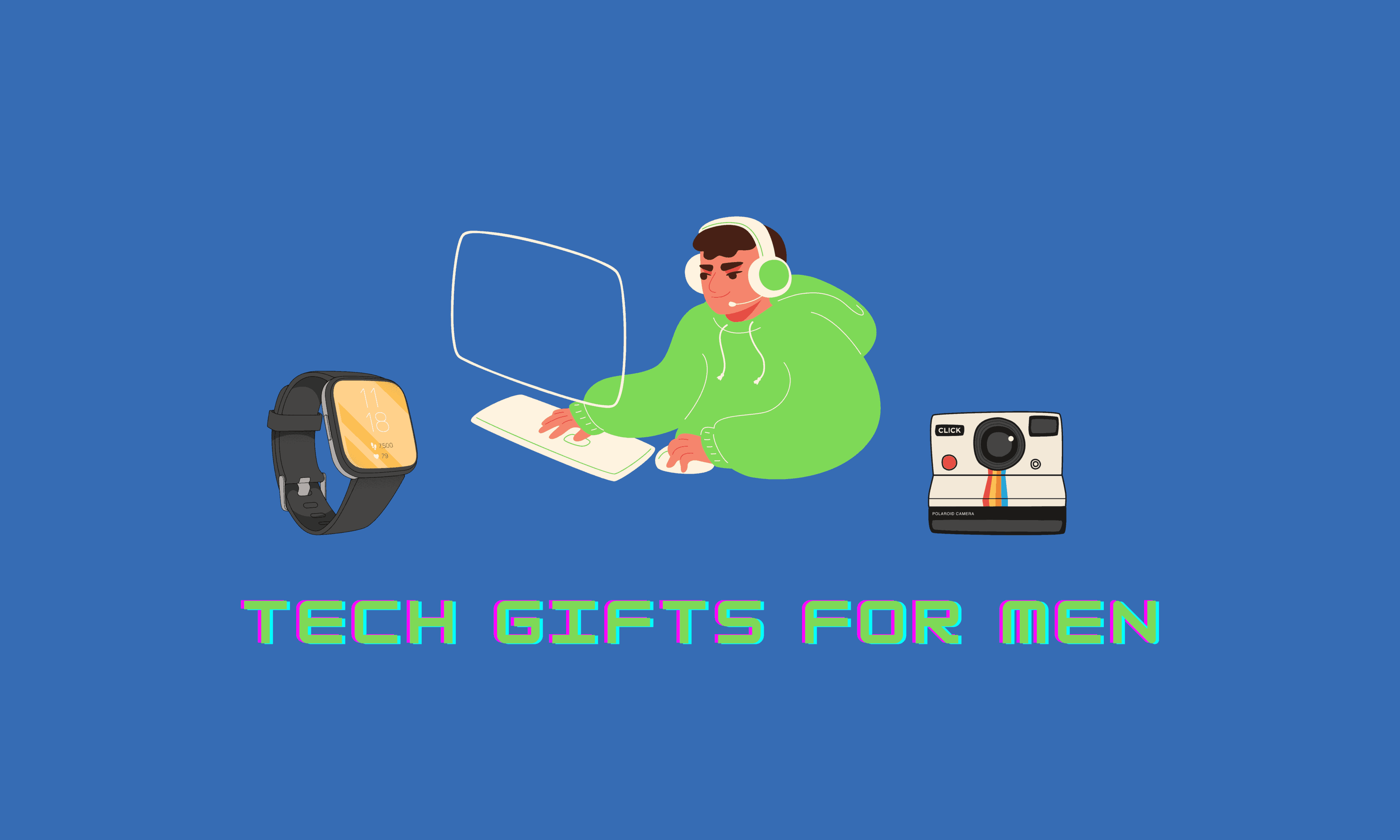 31+ Awesome Tech Gifts for Men (2020)
