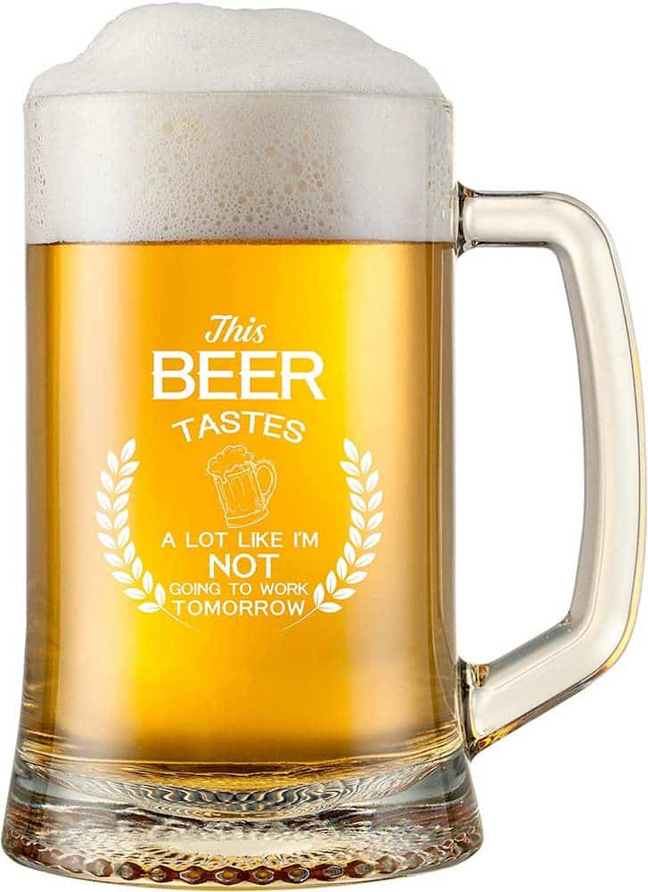 This Beer Tastes A Lot Like I'm Not Going To Work Tomorrow - Funny Beer Glasses For Dad