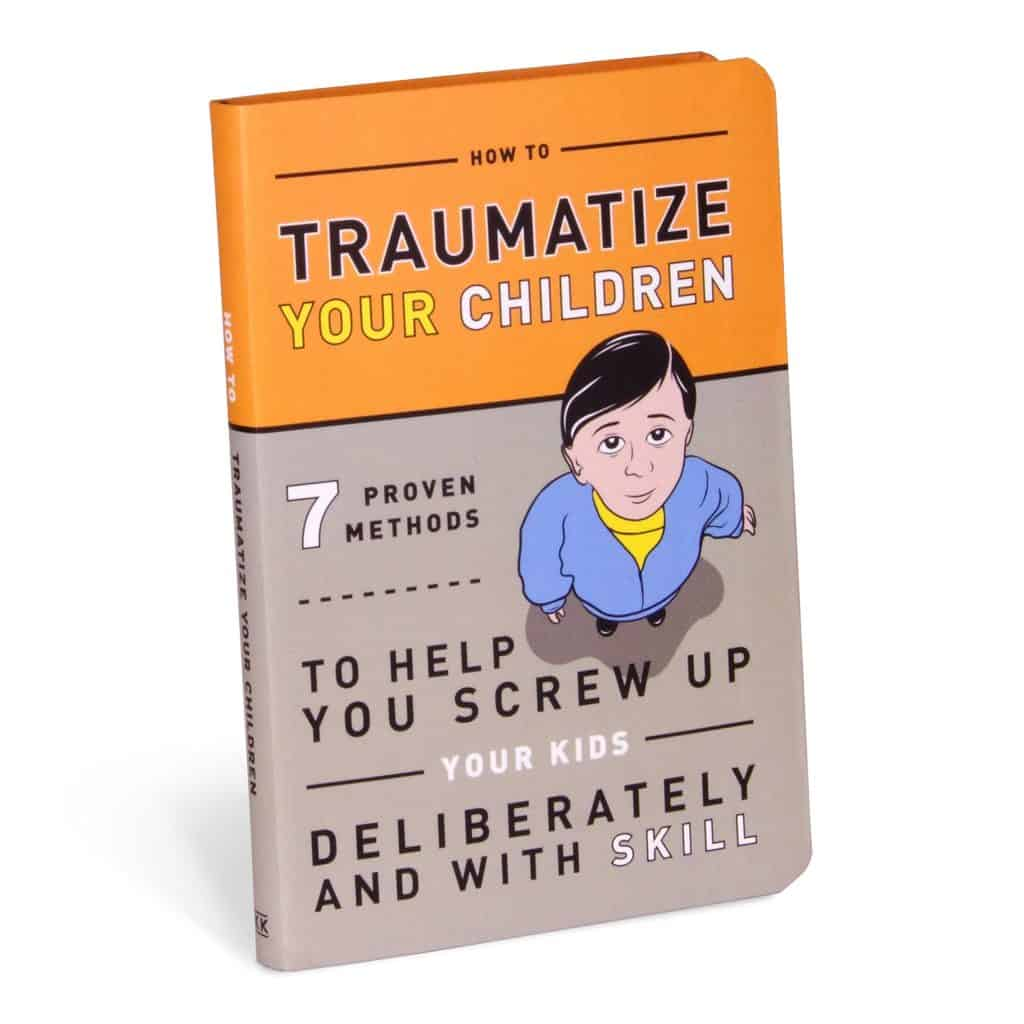 fun gifts for wife: how to traumatize your children book