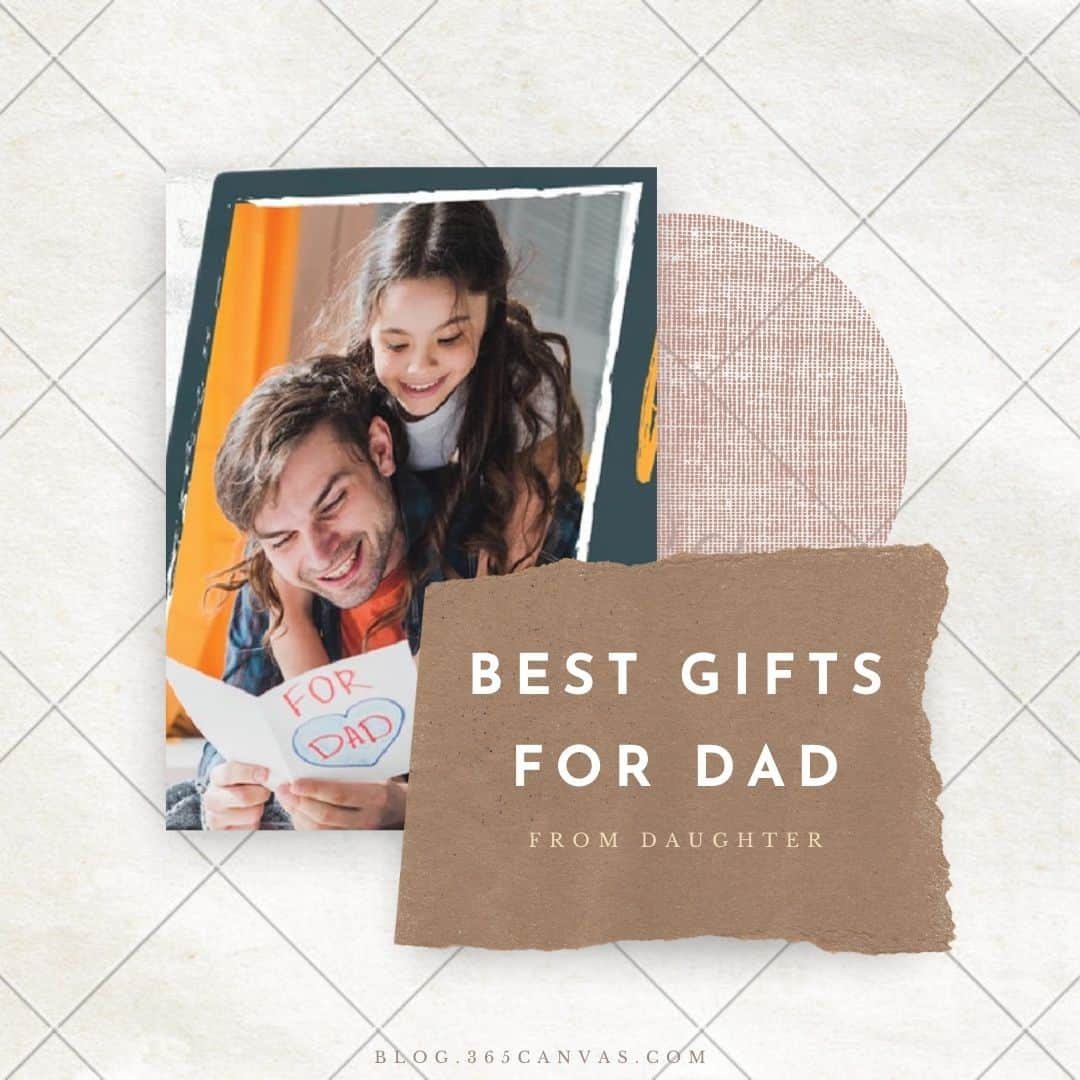 30 Best Gifts for Dad from Daughter On Any Occasion (2021)