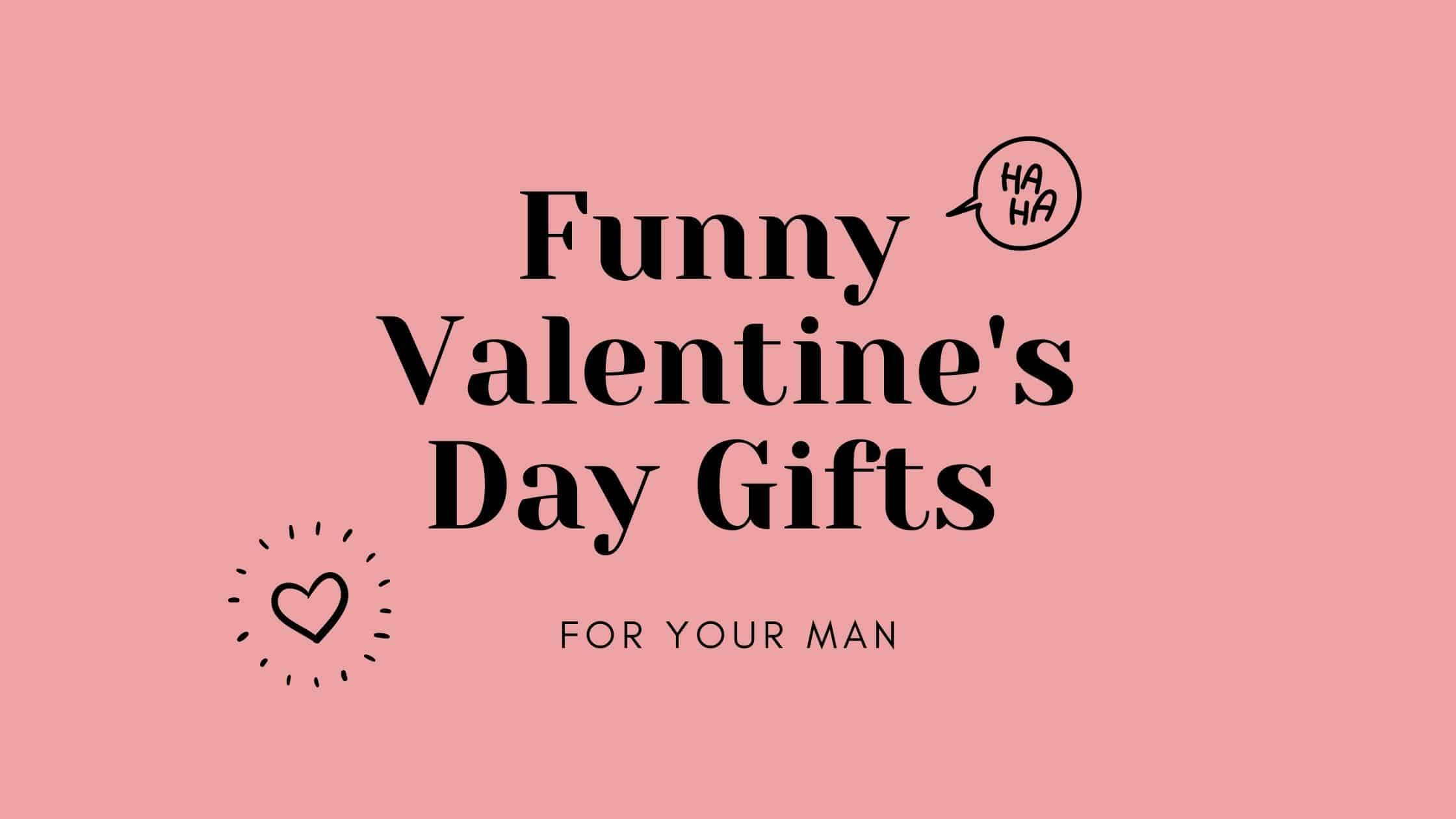 20 Funny Valentine S Day Gifts For Him In 2021 365canvas Blog