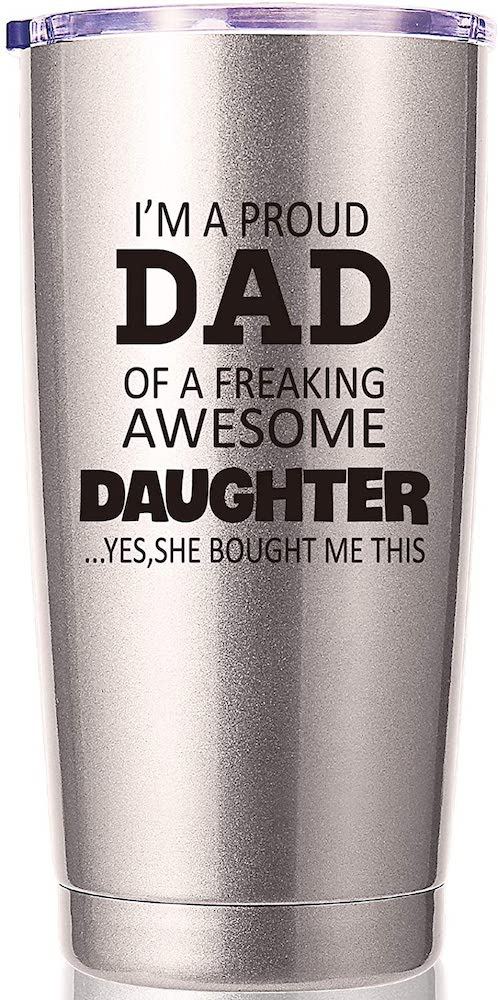 I'm a Proud Dad of a Freaking Awesome Daughter Tumbler Stainless Steel