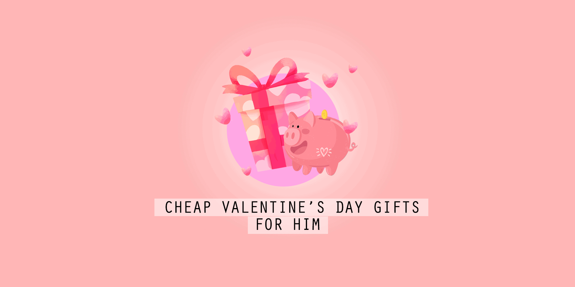 31 Cheap Valentine's Day Gifts For Him (All Under $50)
