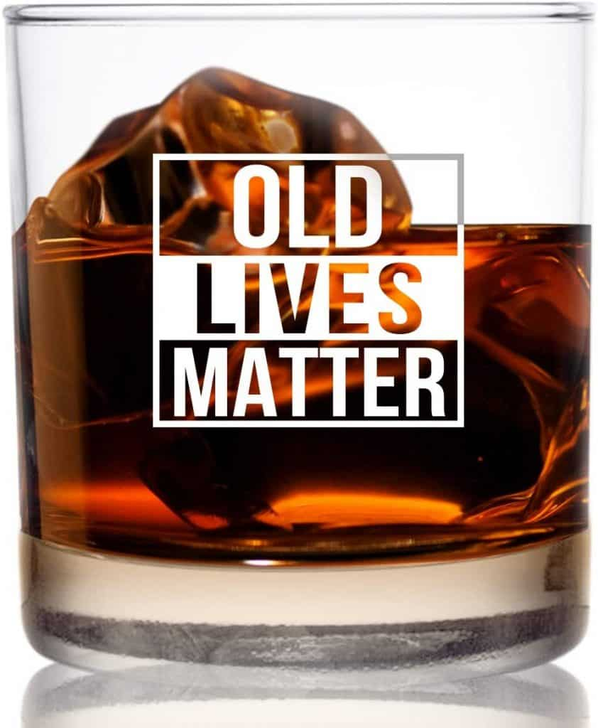 gag gifts for dad: old lives matter whiskey glass