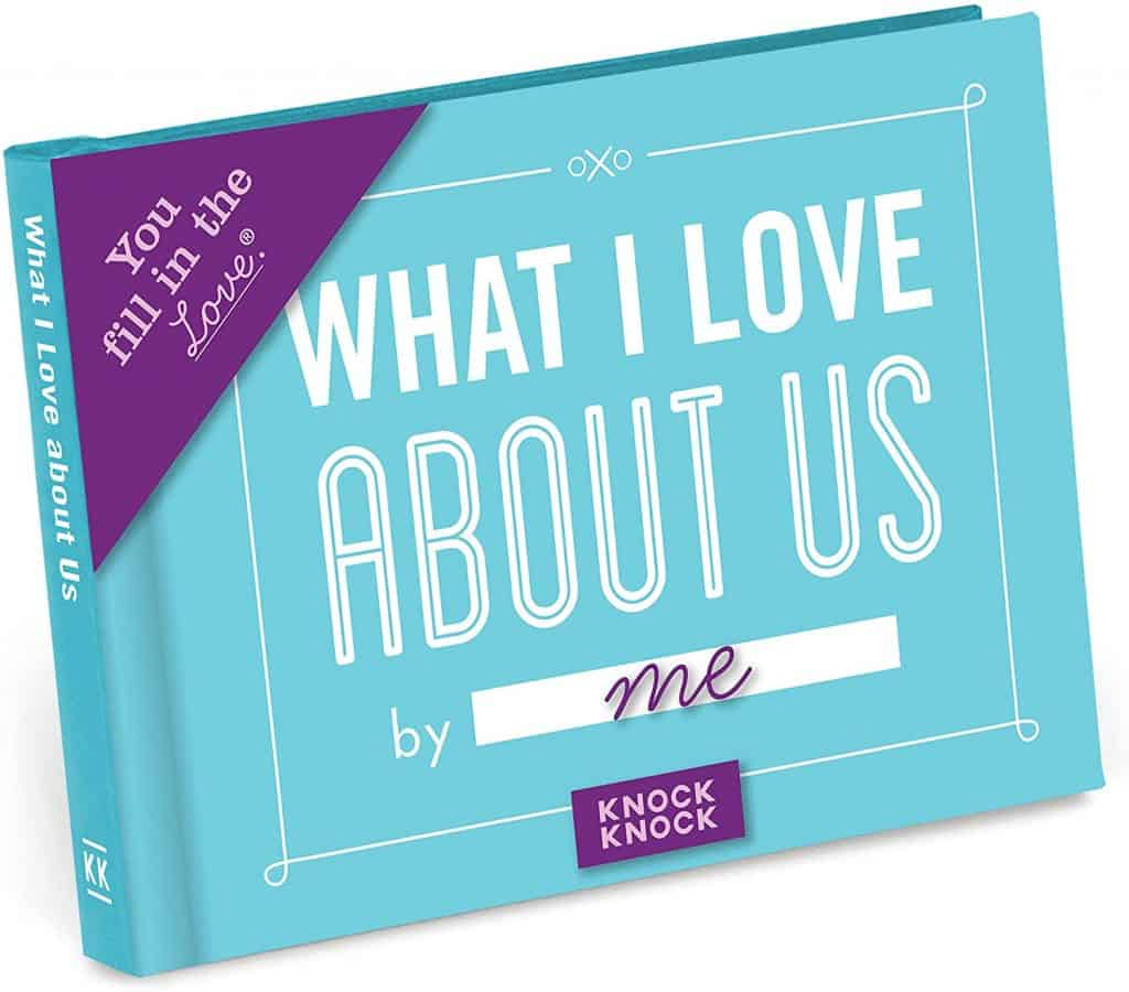anniversary & valentines gift ideas: what i love about us journal