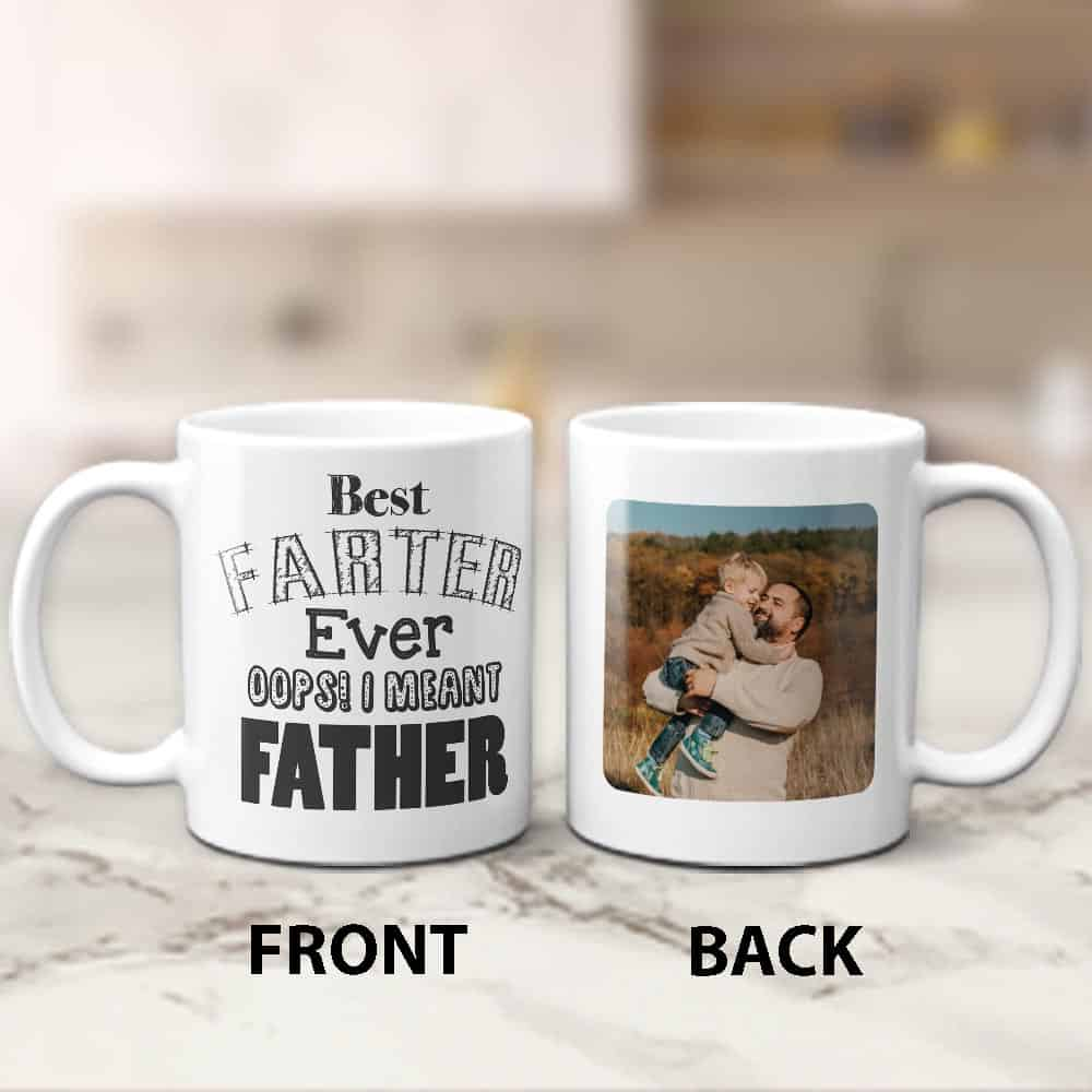 Best Farter Ever Oops! I Meant Father Photo Mug