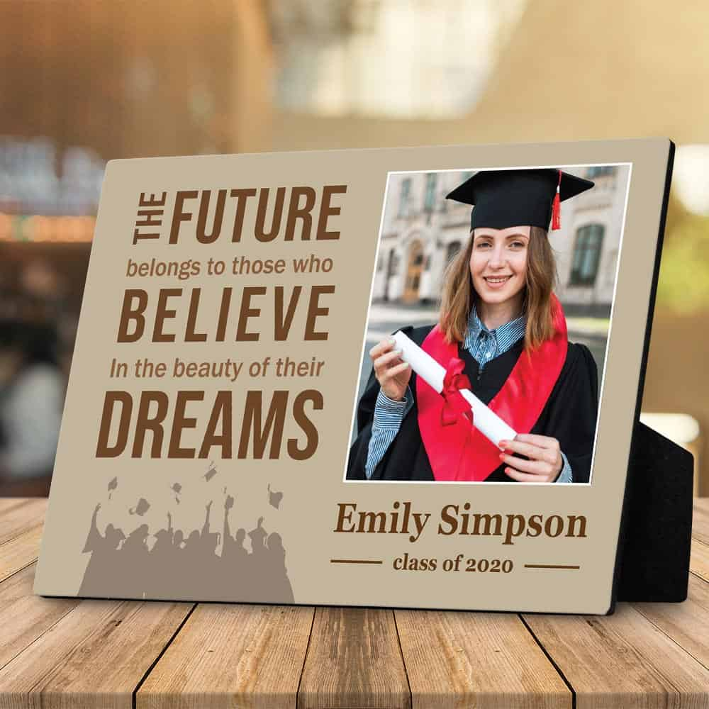 the future belongs to those who believe - inspirational graduation gifts for her