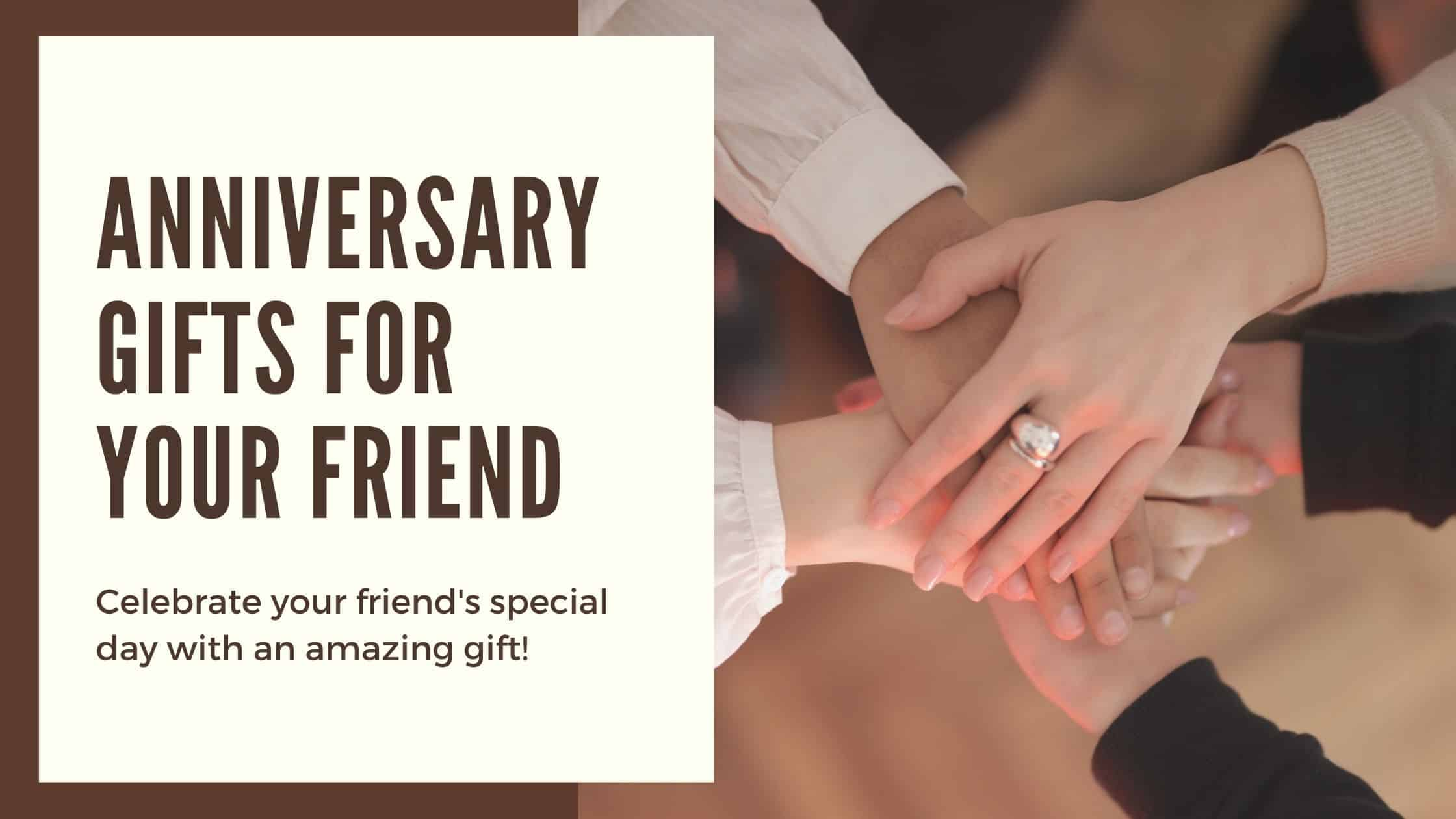 20+ Meaningful Anniversary Gifts for Friends (2021)