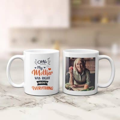 my mother was right about everything funny mother's day gift