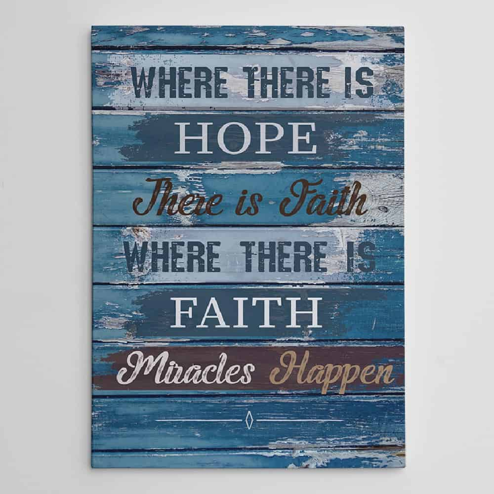 Where There Is Hope There Is Faith Canvas Print Gift